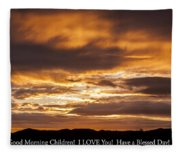 In Case You Missed God's Message To You... Good Morning Children I Love You Have A Blessed Day Fleece Blanket