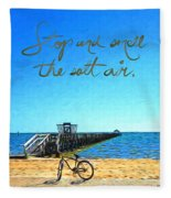 Inspirational Beach - Stop And Smell The Salt Air Fleece Blanket