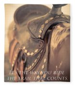 It's The Way You Ride The Trail Dale Evans Quote Fleece Blanket