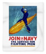Join The Navy The Service For Fighting Men  Fleece Blanket
