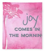 Joy Comes In The Morning Pink And White Fleece Blanket