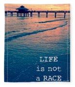 Life Is Not A Race Fleece Blanket
