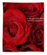 Life Without Love Will Have No Roses Fleece Blanket
