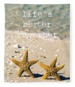 Life's Better Together Fleece Blanket