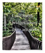 Love Builds Bridges Where There Are None Fleece Blanket