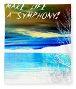 Make Life A Symphony Fleece Blanket