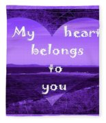 My Heart Belongs To You Fleece Blanket
