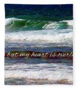 My Heart Is Overlooking The Ocean Fleece Blanket