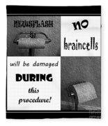 Newsflash No Braincells Will Be Damaged  Fleece Blanket