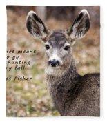 Not Meant To Deer Hunt Fleece Blanket