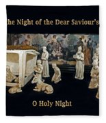 O Holy Night... It Is The Night Of The Dear Saviour's Birth  Fleece Blanket