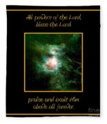 Orion Nebula All Powers Of The Lord  Bless The Lord Praise And Exalt Him Above All Forever  Fleece Blanket