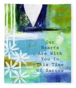 Our Hearts Are With You- Sympathy Card Fleece Blanket