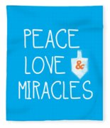 Peace Love And Miracles With Dreidel  Fleece Blanket