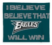 Philadelphia Eagles I Believe Fleece Blanket