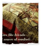 Quilts Are Like Friends A Great Source Of Comfort Fleece Blanket