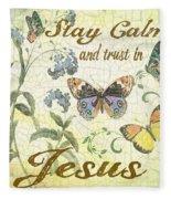 Stay Calm-trust In Jesus-2 Fleece Blanket