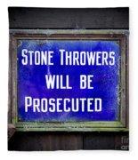 Stone Throwers Be Warned Fleece Blanket