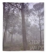 Stop Destroying Forest Wilderness Area Fleece Blanket