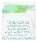 Tennessee - Volunteer State - Big Bend State - Hog And Hominy State Fleece Blanket