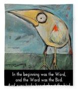 The Bird Is The Word Is The Bird Fleece Blanket