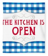 The Kitchen Is Open Fleece Blanket