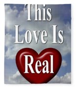 This Love Is Real Fleece Blanket