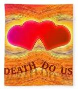 Till Death Do Us Part Fleece Blanket