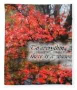 To Everything There Is A Season Fleece Blanket