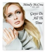 Tribute Mindy Mccready Guys Do It All The Time Fleece Blanket