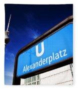 Ubahn Alexanderplatz Sign And Television Tower Berlin Germany Fleece Blanket