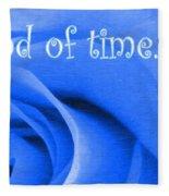 Until The End Of Time Fleece Blanket
