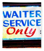 Waiter Service Only Fleece Blanket