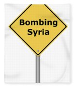 Warning Sign Bombing Syria Fleece Blanket