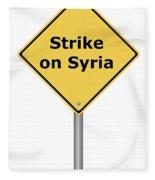 Warning Sign Strike On Syria Fleece Blanket