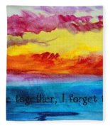 We Were Together I Forget The Rest - Quote By Walt Whitman Fleece Blanket