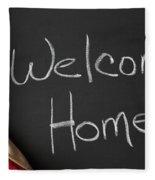 Welcome Home Sign On Chalkbaord Fleece Blanket