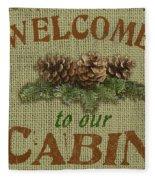 Welcome To Cabin Fleece Blanket