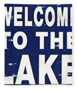Welcome To The Lake Fleece Blanket