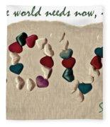 What The World Needs Now Is Love Sweet Love Fleece Blanket