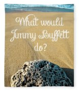 What Would Jimmy Buffett Do Fleece Blanket