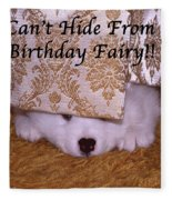 You Can't Hide Birthday Card Fleece Blanket