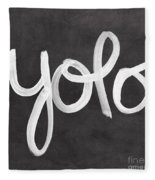 You Only Live Once Fleece Blanket