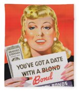 You Ve Got A Date With A Bond Poster Advertising Victory Bonds  Fleece Blanket