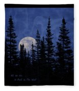 All We Are Is Dust In The Wind Fleece Blanket