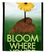 Bloom Where You Are Planted Poster Fleece Blanket