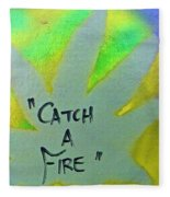 Catch A Fire Fleece Blanket