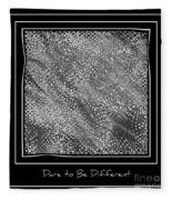 Dare To Be Different - Black And White Abstract Fleece Blanket