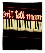 Dont Tell Mama Fleece Blanket