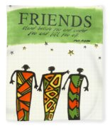 Friends Stand Beside You Fleece Blanket